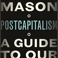 Postcapitalism.  Is this the way forward?